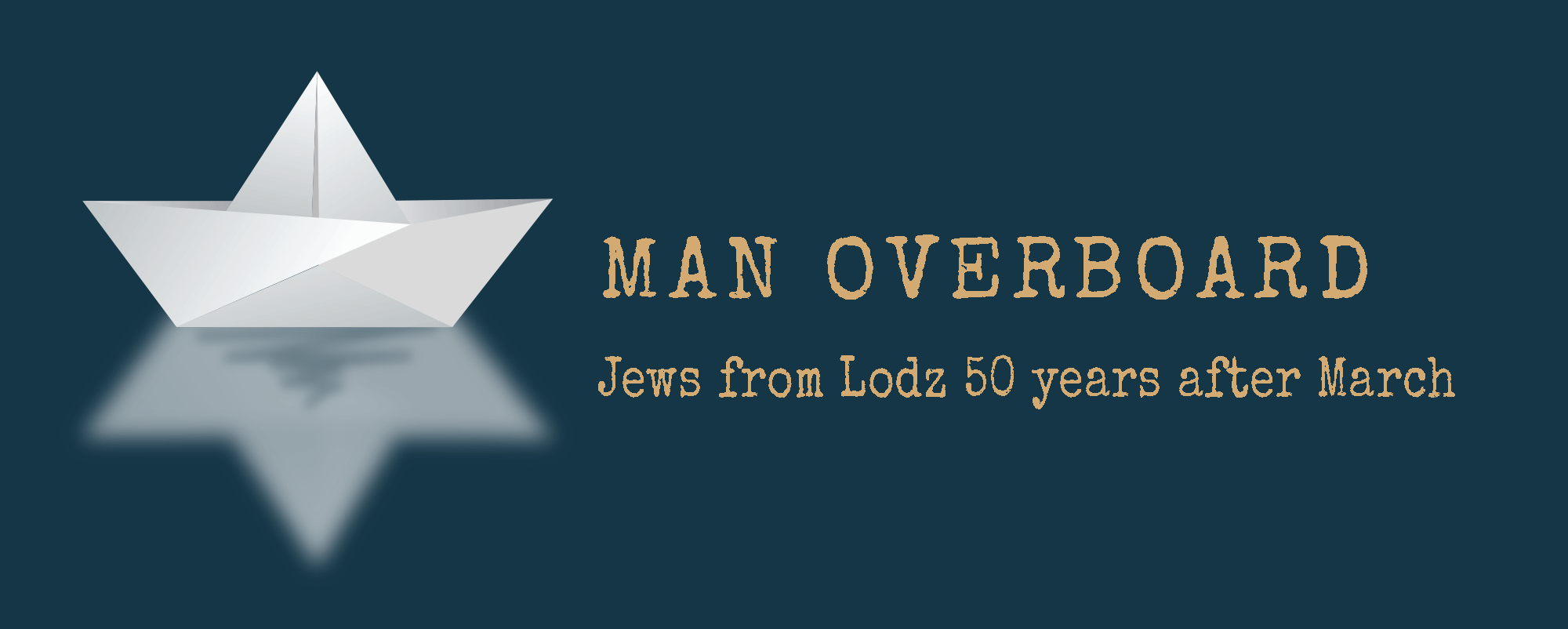 Man Overboard - Jews from Lodz 50 years after March